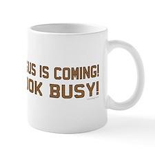 Jesus is coming! Look busy! Mug