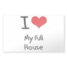 I Love My Full House Decal