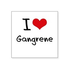I Love Gangrene Sticker