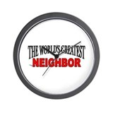 """The World's Greatest Neighbor"" Wall Clock"