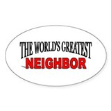 """The World's Greatest Neighbor"" Oval Decal"