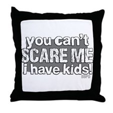 Cant Scare a Parent Throw Pillow