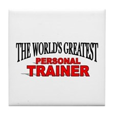 """The World's Greatest Personal Trainer"" Tile Coast"
