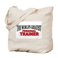 """The World's Greatest Personal Trainer"" Tote Bag"