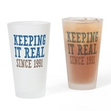Keeping It Real Since 1991 Drinking Glass