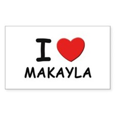 I love Makayla Rectangle Decal