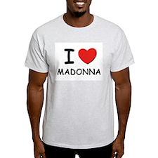 I love Madonna Ash Grey T-Shirt
