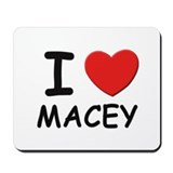 I love Macey Mousepad