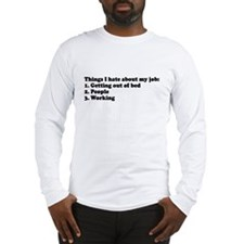 Things I Hate About Job Long Sleeve T-Shirt