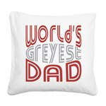 Worlds GREYEST Dad Square Canvas Pillow