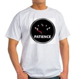 fuel gauge.patience.jpg T-Shirt