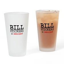 BILL STICKERS IS INNOCENT! Drinking Glass