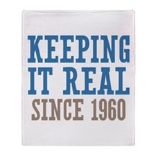 Keeping It Real Since 1960 Throw Blanket