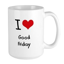 I Love Good Friday Mug