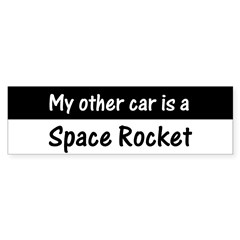 Other Car is a Space Rocket Bumper Sticker