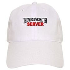"""The World's Greatest Server"" Baseball Cap"