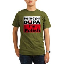 You bet your dupa T-Shirt