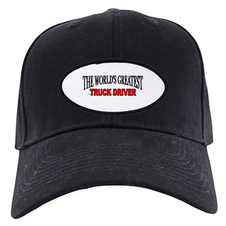 """The World's Greatest Truck Driver"" Black Cap"