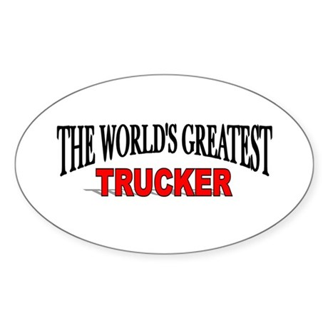 """The World's Greatest Trucker"" Oval Sticker"
