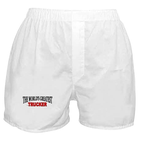 """The World's Greatest Trucker"" Boxer Shorts"