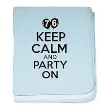 Keep calm 76 year old designs baby blanket