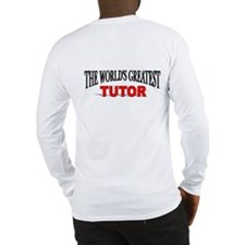 """The World's Greatest Tutor"" Long Sleeve T-Shirt"