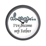 Become My Father Wall Clock