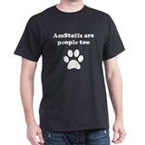 AmStaffs Are People Too T-Shirt