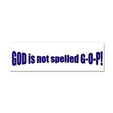 GOD is not spelled GOP! Car Magnet 10 x 3