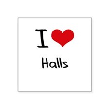 I Love Halls Sticker