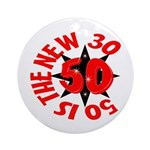 50 Is The New 30 Ornament (Round)
