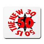 50 Is The New 30 Mousepad