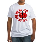 50 Is The New 30 Fitted T-Shirt