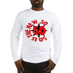 50 Is The New 30 Long Sleeve T-Shirt
