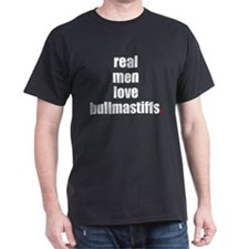 Real Men - Bullmastiff T-Shirt