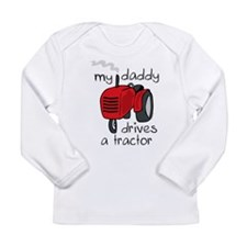Daddy Drives A Tractor Long Sleeve Infant T-Shirt