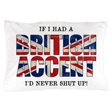 British Accent Pillow Case