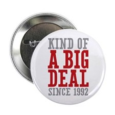 "Kind of a Big Deal Since 1992 2.25"" Button (10 pac"