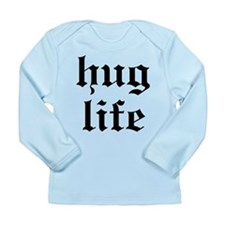Hug Life Long Sleeve T-Shirt