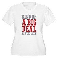 Kind of a Big Deal Since 1982 T-Shirt