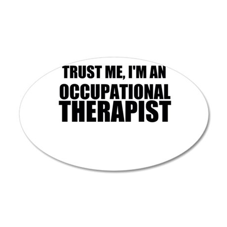 Trust Me, Im An Occupational Therapist Wall Decal