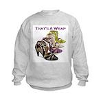 That's A Wrap Kids Sweatshirt