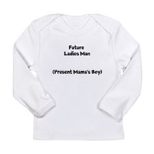 Future Ladies Man (Present Mamas Boy) Long Sleeve