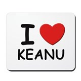 I love Keanu Mousepad