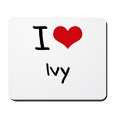 I Love Ivy Mousepad