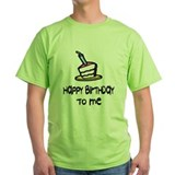 Happy Birthday to Me T-Shirt