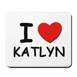 I love Katlyn Mousepad