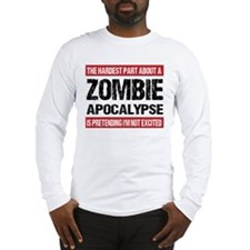 ZOMBIE APOCALYPSE - The hardest part Long Sleeve T