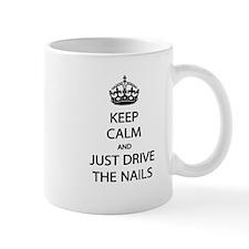 Keep Calm Drive Nails Mug