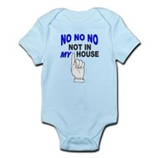 No no no not in my house Infant Bodysuit